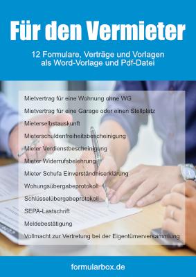 12 Formulare und Verträge für den Vermieter - Alles für die Vermietung einer Wohnimmobilie zuzüglich einer Garage oder Stellplatz.