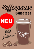 Plakat 'Coffee to go - NEU'